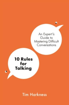Image for 10 rules for talking  : an expert's guide to mastering difficult conversations