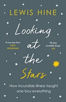 Image for Looking at the stars  : how incurable illness taught one boy everything