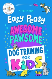 Image for Easy peasy awesome pawsome dog training for kids