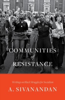 Image for Communities of resistance  : writings on black struggles for socialism