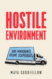 Image for Hostile environment  : how immigrants became scapegoats