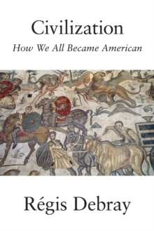 Image for Civilization  : how we all became American
