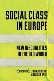Image for Social class in Europe  : new inequalities in the Old World