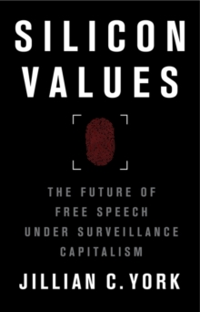 Image for Silicon values  : the future of free speech under surveillance capitalism
