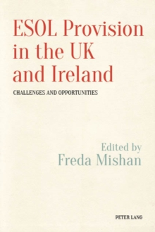 Image for ESOL Provision in the UK and Ireland: Challenges and Opportunities