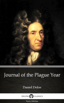 Image for Journal of the Plague Year by Daniel Defoe - Delphi Classics (Illustrated).