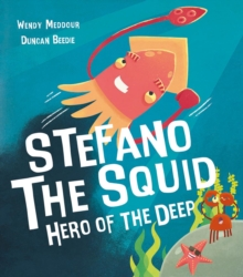 Image for Stefano the squid  : hero of the deep