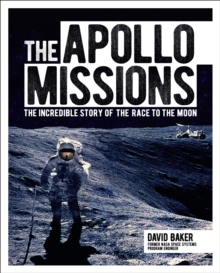 Image for The Apollo Missions : The Incredible Story of the Race to the Moon