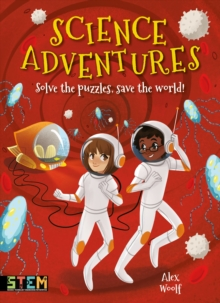 Image for Science Adventures : Solve the Puzzles, Save the World!