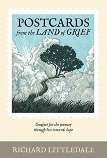 Image for Postcards from the land of grief  : comfort for the journey through loss towards hope