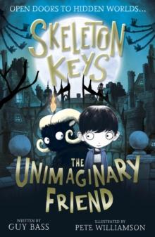 Image for Skeleton keys  : the unimaginary friend