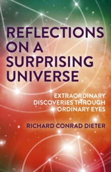 Image for Reflections on a surprising universe  : extraordinary discoveries through ordinary eyes