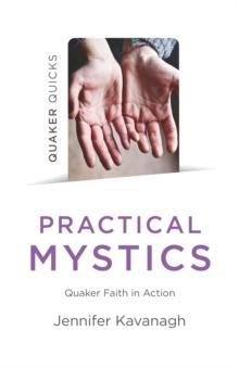 Quaker Quicks - Practical Mystics
