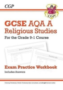 Image for Grade 9-1 GCSE Religious Studies: AQA A Exam Practice Workbook (includes Answers)