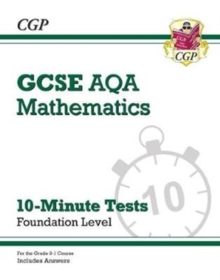 Image for Grade 9-1 GCSE Maths AQA 10-Minute Tests - Foundation (includes Answers)