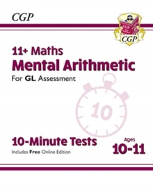 Image for 11+ GL 10-Minute Tests: Maths Mental Arithmetic - Ages 10-11 (with Online Edition)