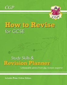 Image for How to Revise for GCSE: Study Skills & Planner - from CGP, the Revision Experts (inc Online Edition)