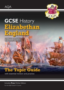 Image for Elizabethan England, c1568-1603  : the topic guide with essential revision and practice