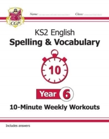 Image for KS2 English 10-minute weekly workoutsYear 6,: Spelling & vocabulary