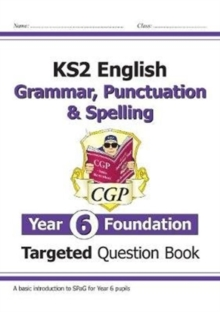 Image for KS2 English Targeted Question Book: Grammar, Punctuation & Spelling - Year 6 Foundation