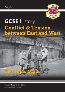 Image for Conflict and tension between East and West, 1945-1972  : the topic guide with essential revision and practice
