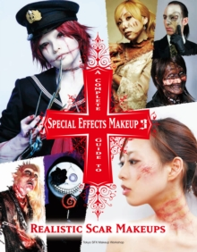 Image for A complete guide to special effects makeupVolume 3,: Realistic scar makeups
