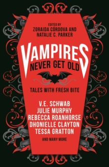 Cover for: Vampires Never Get Old: Tales with Fresh Bite