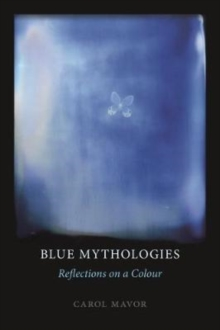 Image for Blue mythologies  : reflections on a colour