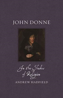 Image for John Donne  : in the shadow of religion