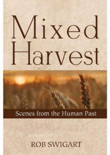 Image for Mixed harvest  : stories from the human past