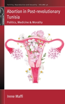 Image for Abortion in post-revolutionary Tunisia  : politics, medicine and morality