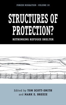 Image for Structures of Protection? : Rethinking Refugee Shelter