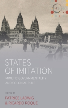 Image for States of imitation  : mimetic governmentality and colonial rule