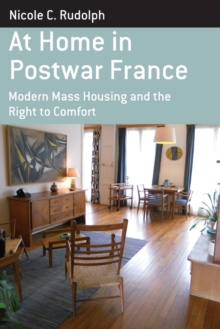 Image for At home in postwar France  : modern mass housing and the right to comfort
