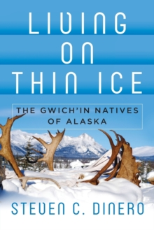 Image for Living on thin ice  : the Gwich'in natives of Alaska