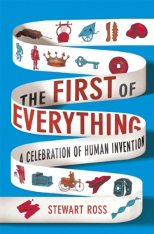 Image for The first of everything  : a celebration of human invention