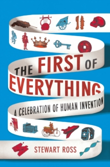 The First of Everything - Stewart Ross, Ross