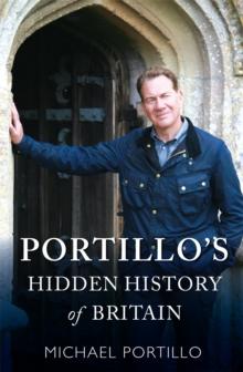 Image for Portillo's hidden history of Britain