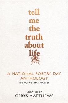 Tell me the truth about life  : a National Poetry Day anthology - National Poetry Day