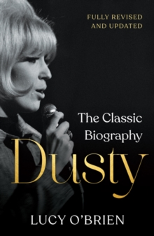 Dusty  : a biography of Dusty Springfield - O'Brien, Lucy
