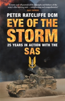 Eye of the storm  : 25 years in action with the SAS - Ratcliffe, Peter