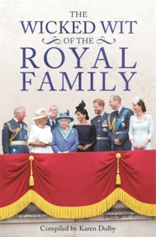 Wicked Wit of the Royal Family