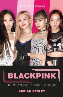 Blackpink  : K-pop's no.1 girl group - Besley, Adrian