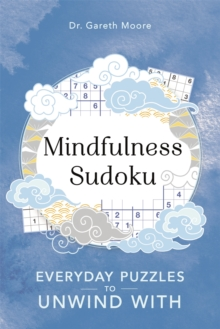 Mindfulness Sudoku : Everyday puzzles to unwind with - Moore, Gareth
