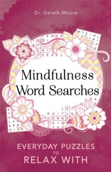 Mindfulness Word Searches : Everyday puzzles to relax with - Moore, Gareth