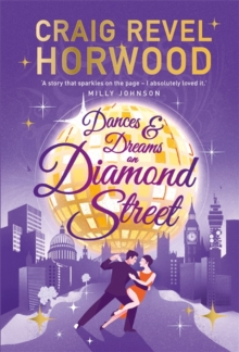 Dances & dreams on Diamond Street - Horwood, Craig Revel