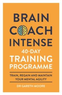 Brain Coach Intense : 40-Day Training Programme - Moore, Gareth