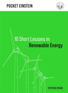 10 short lessons in renewable energy - Peake, Stephen