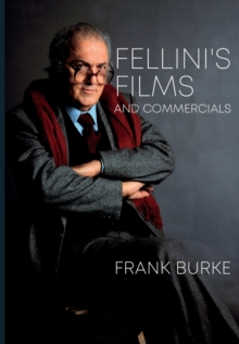 Image for Fellini's films and commercials  : from postwar to postmodern