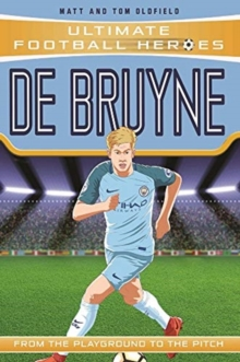De Bruyne  : from the playground to the pitch - Oldfield, Matt